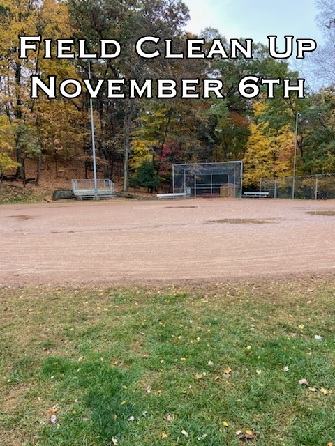 Field Clean Up Saturday November 6th, 9am – 12pm All Fields